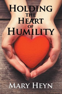 Cover Holding the Heart of Humility