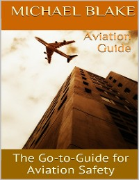 Cover Aviation Guide: The Go to Guide for Aviation Safety