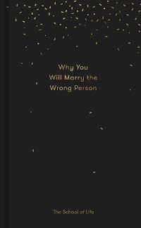 Cover Why You Will Marry the Wrong Person