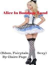 Cover Alice In Bondage Land (Bdsm, Fairytale, Sexy)