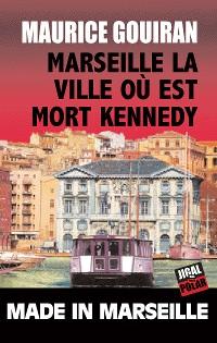 Cover Marseille, la ville où est mort Kennedy