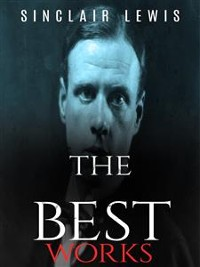 Cover Sinclair Lewis: The Best Works