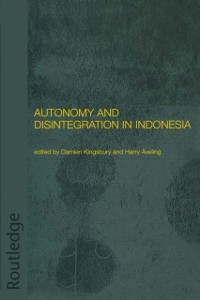 Cover Autonomy and Disintegration in Indonesia