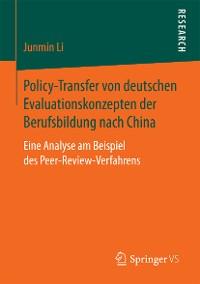 Cover Policy-Transfer von deutschen Evaluationskonzepten der Berufsbildung nach China