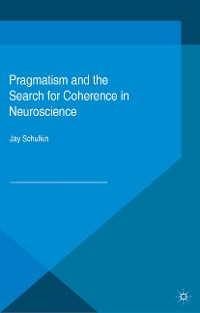 Cover Pragmatism and the Search for Coherence in Neuroscience