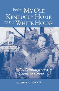 Cover From My Old Kentucky Home to the White House