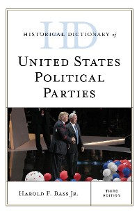 Cover Historical Dictionary of United States Political Parties