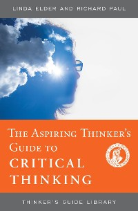 Cover The Aspiring Thinker's Guide to Critical Thinking