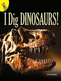 Cover I Dig Dinosaurs!