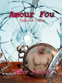 Cover Amour Fou - Tödliche Triebe