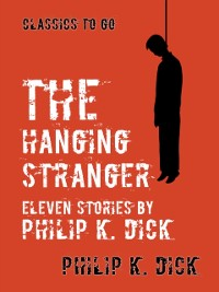 Cover Hanging Stranger Eleven Stories by Philip K. Dick
