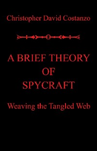 Cover A Brief Theory of  Spycraft