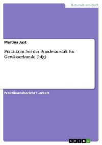 Cover Praktikum bei der Bundesanstalt für Gewässerkunde (bfg)