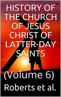 Cover History of the Church of Jesus Christ of Latter-day Saints, Volume 6