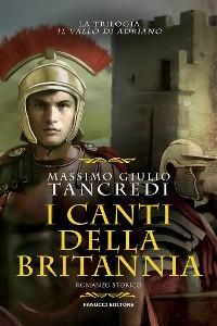 Cover I canti della Britannia (Il Vallo di Adriano #2)