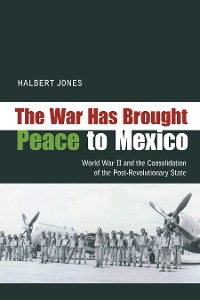 Cover The War Has Brought Peace to Mexico