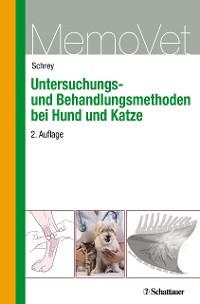 Cover Untersuchungs- und Behandlungsmethoden bei Hund und Katze