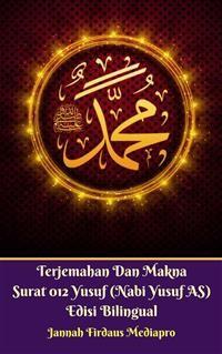 Cover Terjemahan Dan Makna Surat 012 Yusuf (Nabi Yusuf AS) Edisi Bilingual