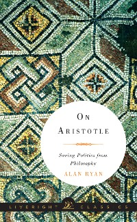 Cover On Aristotle: Saving Politics from Philosophy