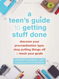 Cover A Teen's Guide to Getting Stuff Done