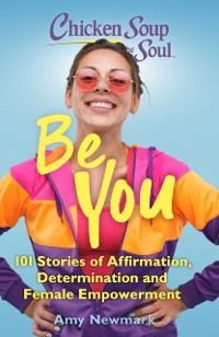 Cover Chicken Soup for the Soul: Be You