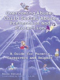 Cover Overcoming Abuse: Child Sexual Abuse Prevention and Protection