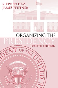 Cover Organizing the Presidency