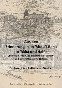 Cover Aus den Erinnerungen an Abdu'l-Bahá in Akká und Haifa