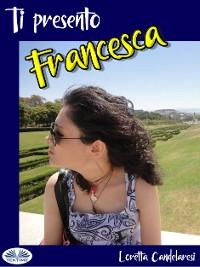 Cover Ti Presento Francesca
