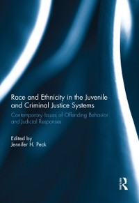 Cover Race and Ethnicity in the Juvenile and Criminal Justice Systems