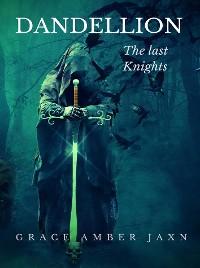 Cover Dandellion - The Last  Knights