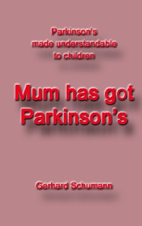 Cover Mum has got Parkinson´s