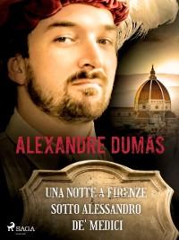 Cover Una notte a Firenze sotto Alessandro de' Medici