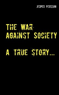 Cover The War Against Society