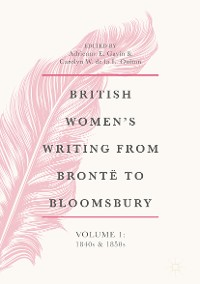 Cover British Women's Writing from Brontë to Bloomsbury, Volume 1