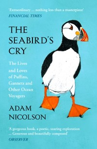 Cover Seabird's Cry: The Lives and Loves of Puffins, Gannets and Other Ocean Voyagers
