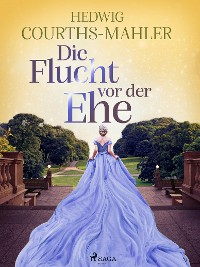 Cover Die Flucht vor der Ehe