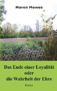 Cover Das Ende einer Loyalität oder die Wahrheit der Ehre