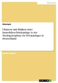 Cover Chancen und Risiken einer Immobilien-Direktanlage in der Niedrigzinsphase für Privatanleger in Deutschland