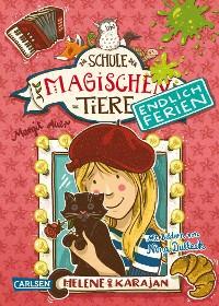 Cover Die Schule der magischen Tiere - Endlich Ferien 4: Helene und Karajan
