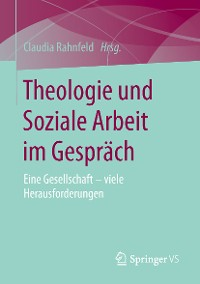 Cover Theologie und Soziale Arbeit im Gespräch