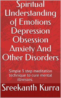 Cover Spiritual Understanding of Emotions Depression Obsession Anxiety And Other Disorders