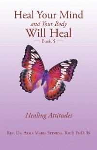 Cover Heal Your Mind and Your Body Will Heal