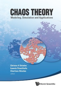 Cover Chaos Theory: Modeling, Simulation And Applications - Selected Papers From The 3rd Chaotic Modeling And Simulation International Conference (Chaos2010)