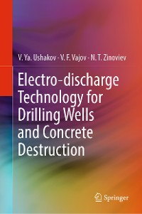 Cover Electro-discharge Technology for Drilling Wells and Concrete Destruction