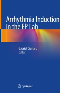Cover Arrhythmia Induction in the EP Lab
