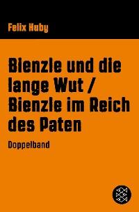 Cover Bienzle und die lange Wut / Bienzle im Reich des Paten
