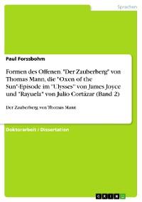 """Cover Formen des Offenen. """"Der Zauberberg"""" von Thomas Mann, die """"Oxen of the Sun""""-Episode im """"Ulysses"""" von James Joyce und """"Rayuela"""" von Julio Cortázar (Band 2)"""
