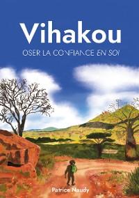 Cover Vihakou, oser la confiance en soi