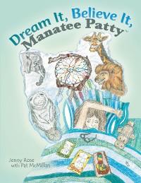 Cover Dream It, Believe It, Manatee Patty